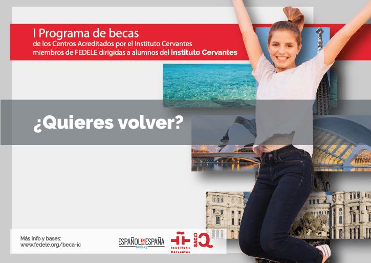 ¿Quieres Volver? I Programa de Becas de los Centros Acreditados por el Instituto Cervantes miembros de FEDELE dirigidas a alumnos del Instituto Cervantes