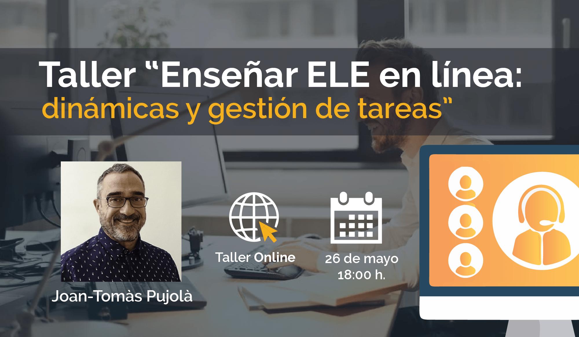 Taller «Enseñar ELE en línea: dinámicas y gestión de tareas»