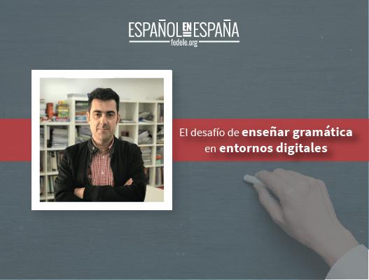Francisco Herrera y el desafío de enseñar gramática en entornos digitales