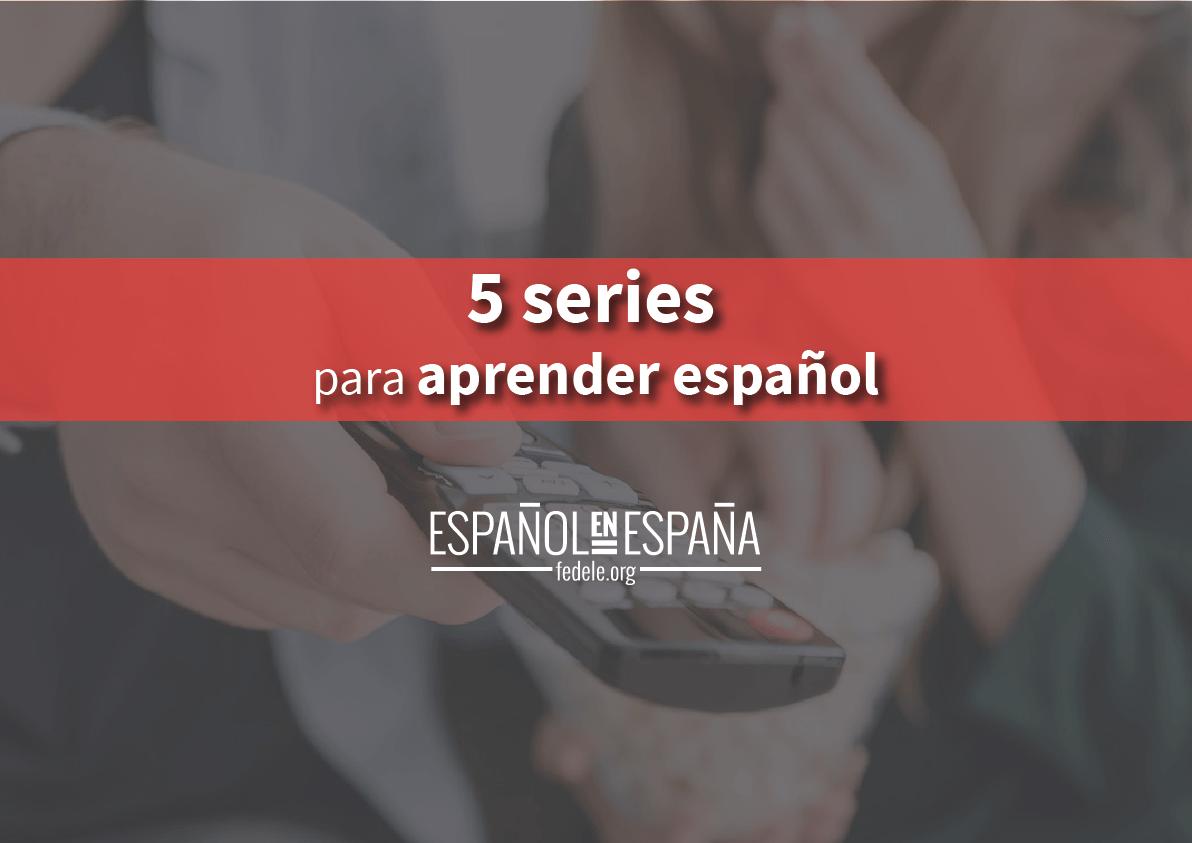 5 series para aprender español de forma eficaz