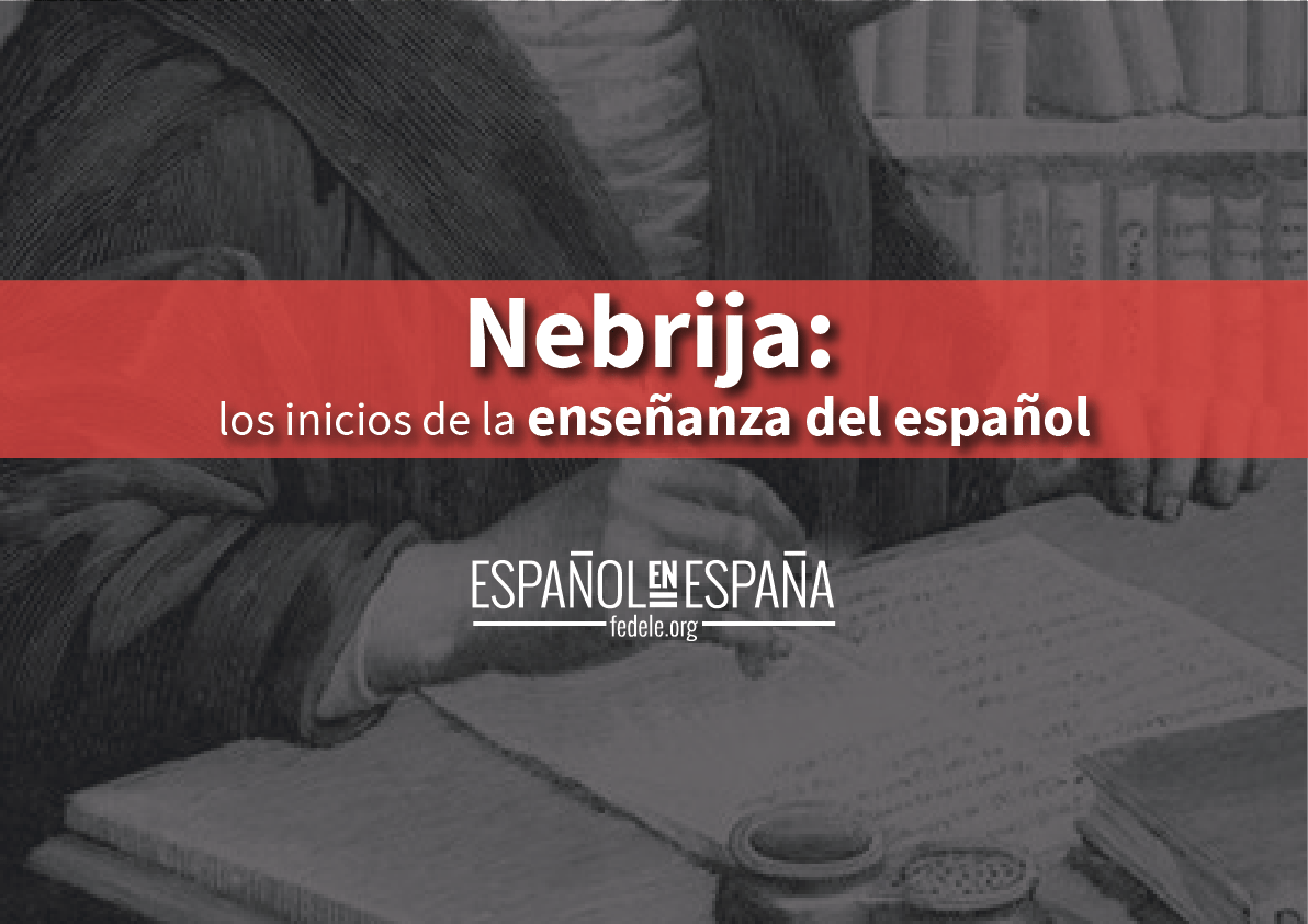 Nebrija: Los inicios de la enseñanza del español