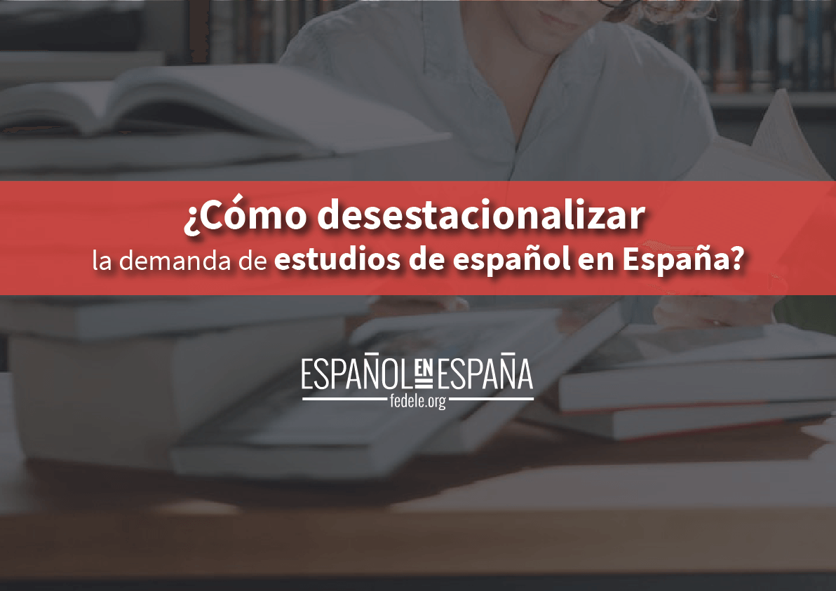 ¿Cómo desestacionalizar la demanda de estudios de español en España?