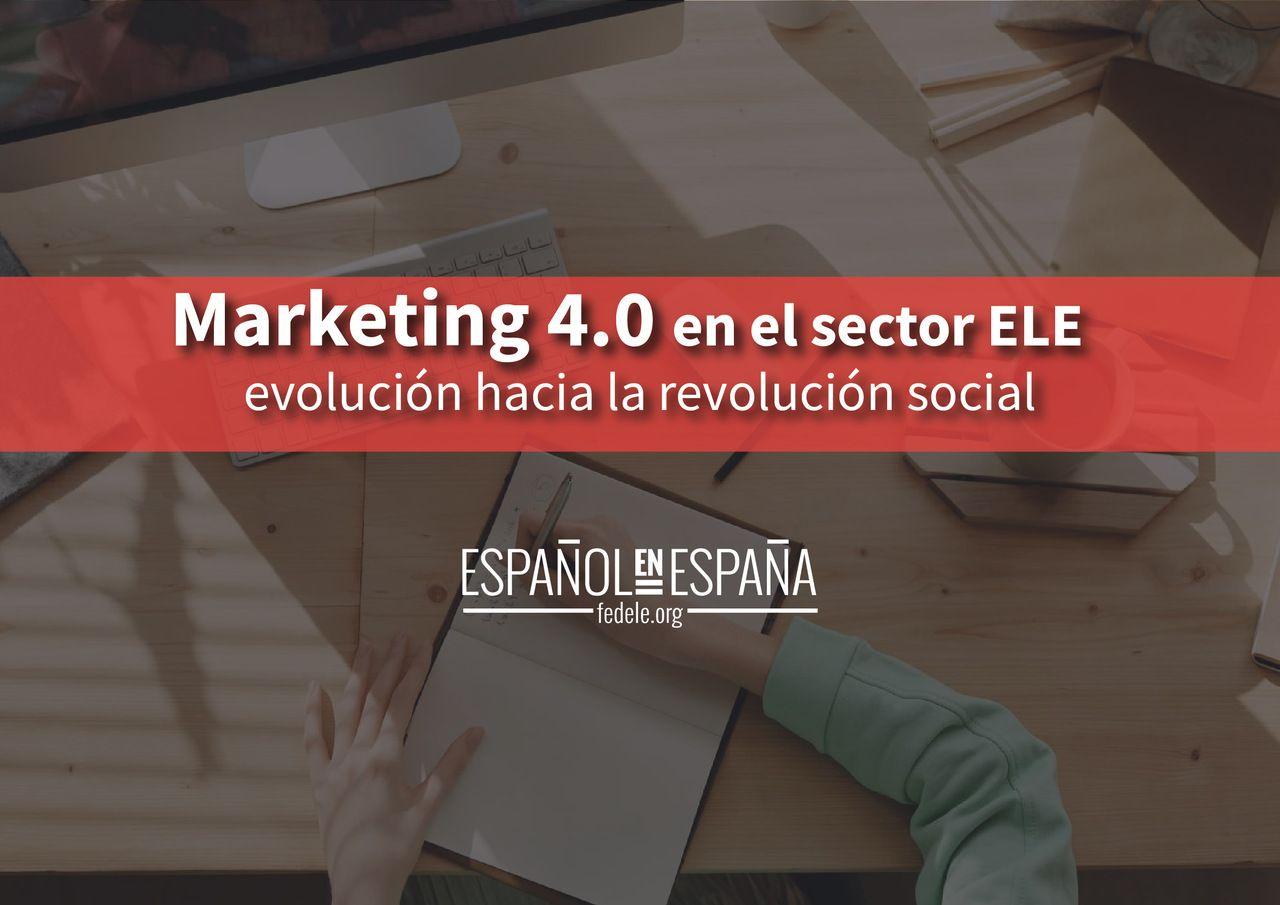 Marketing 4.0 en el sector ELE: evolución hacia la revolución social