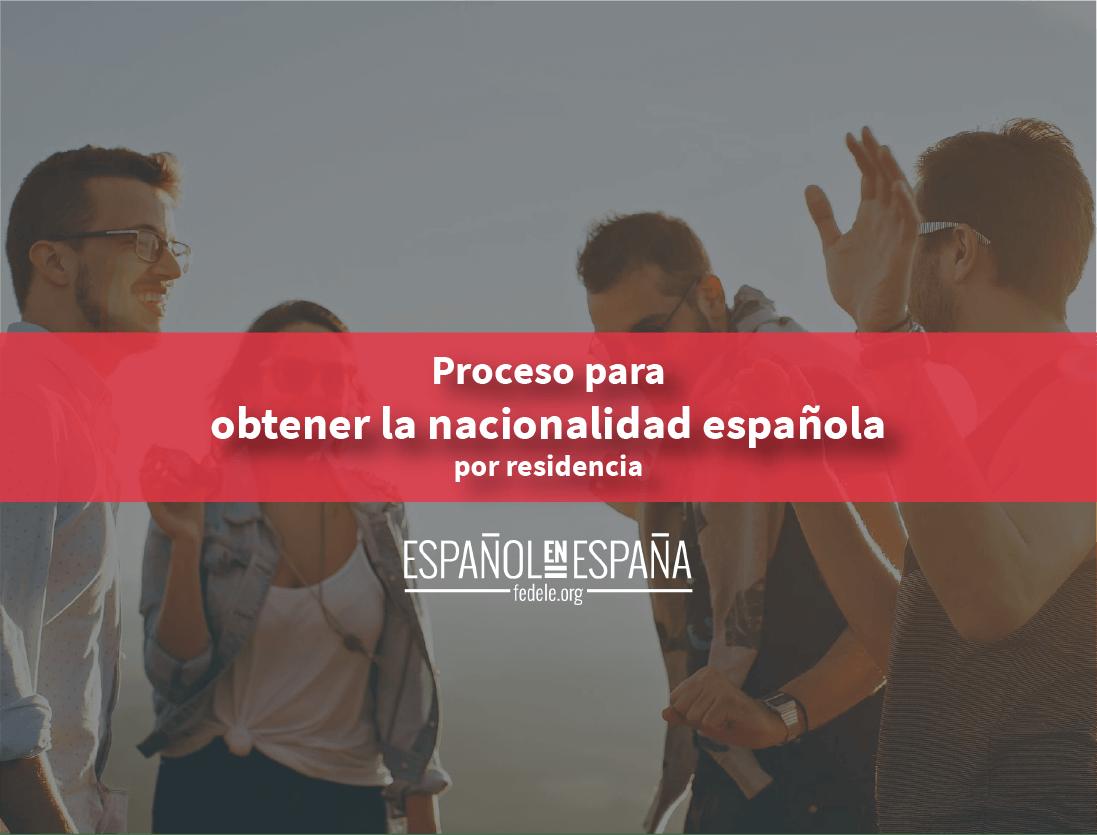 Proceso para obtener la nacionalidad española por residencia