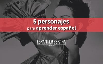 5 personajes famosos español para aprender español