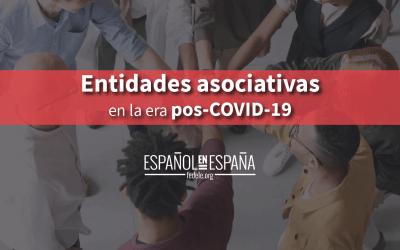 El papel que juegan las entidades asociativas en la nueva era pos-COVID-19