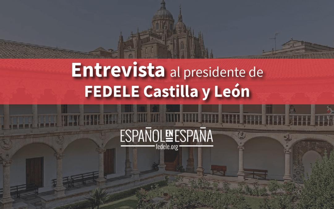 Entrevista al presidente de FEDELE Castilla y León