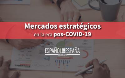 Mercados estratégicos para el sector ELE en España en la era pos-COVID-19