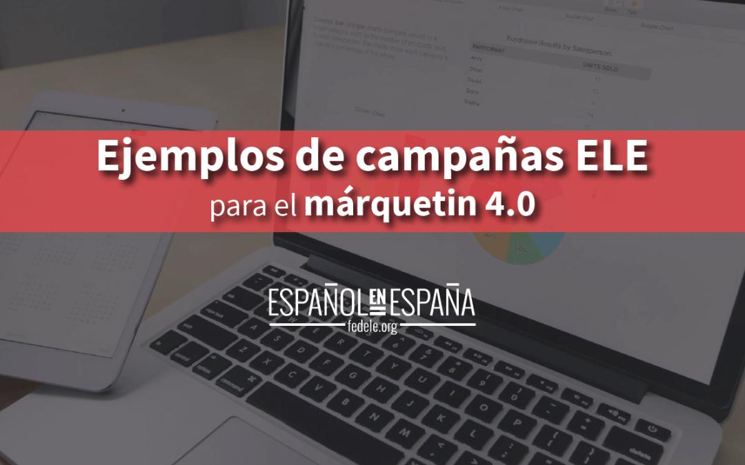 Ejemplos de campañas ELE para adaptarnos al márquetin 4.0