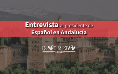 Entrevista al presidente de Español en Andalucía