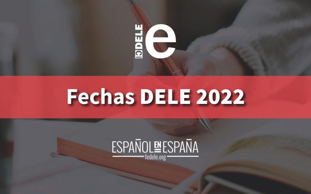 DELE 2022 Dates